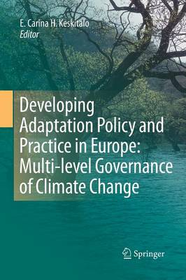 Developing Adaptation Policy and Practice in Europe: Multi-level Governance of Climate Change (Paperback)
