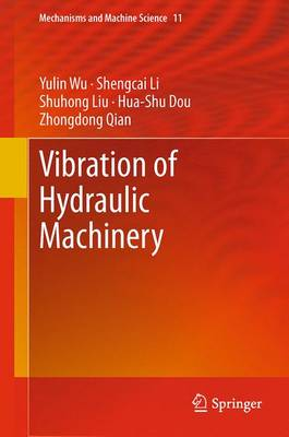 Vibration of Hydraulic Machinery - Mechanisms and Machine Science 11 (Paperback)
