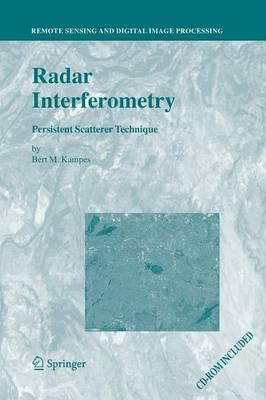 Radar Interferometry: Persistent Scatterer Technique - Remote Sensing and Digital Image Processing 12 (Paperback)