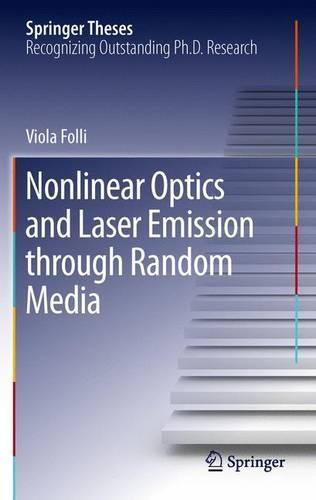 Nonlinear Optics and Laser Emission through Random Media - Springer Theses (Paperback)
