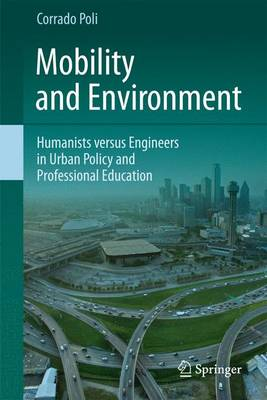 Mobility and Environment: Humanists versus Engineers in Urban Policy and Professional Education (Paperback)