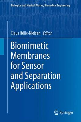 Biomimetic Membranes for Sensor and Separation Applications - Biological and Medical Physics, Biomedical Engineering (Paperback)