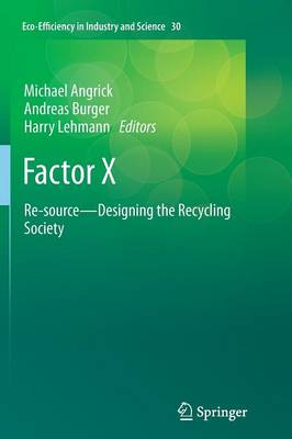 Factor X: Re-source - Designing the Recycling Society - Eco-Efficiency in Industry and Science 30 (Paperback)
