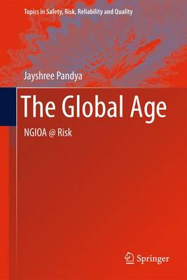 The Global Age: NGIOA @ Risk - Topics in Safety, Risk, Reliability and Quality 17 (Paperback)