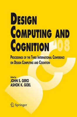 Design Computing and Cognition '08: Proceedings of the Third International Conference on Design Computing and Cognition (Paperback)
