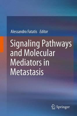 Signaling Pathways and Molecular Mediators in Metastasis (Paperback)