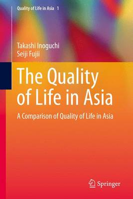 The Quality of Life in Asia: A Comparison of Quality of Life in Asia - Quality of Life in Asia 1 (Paperback)