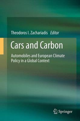 Cars and Carbon: Automobiles and European Climate Policy in a Global Context (Paperback)