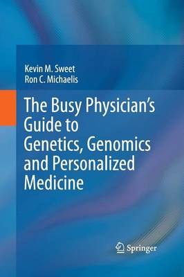 The Busy Physician's Guide To Genetics, Genomics and Personalized Medicine (Paperback)