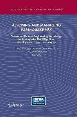 Assessing and Managing Earthquake Risk: Geo-scientific and Engineering Knowledge for Earthquake Risk Mitigation: developments, tools, techniques - Geotechnical, Geological and Earthquake Engineering 2 (Paperback)