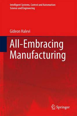 All-Embracing Manufacturing: Roadmap System - Intelligent Systems, Control and Automation: Science and Engineering 59 (Paperback)