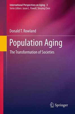 Population Aging: The Transformation of Societies - International Perspectives on Aging 3 (Paperback)