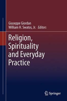 Religion, Spirituality and Everyday Practice (Paperback)