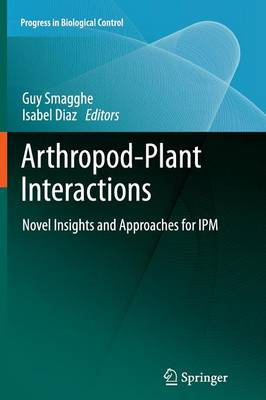 Arthropod-Plant Interactions: Novel Insights and Approaches for IPM - Progress in Biological Control 14 (Paperback)