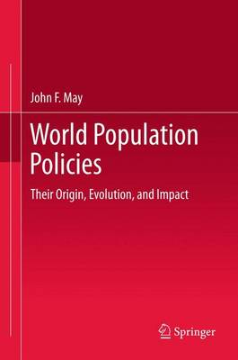 World Population Policies: Their Origin, Evolution, and Impact (Paperback)