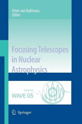 Focusing Telescopes in Nuclear Astrophysics (Paperback)