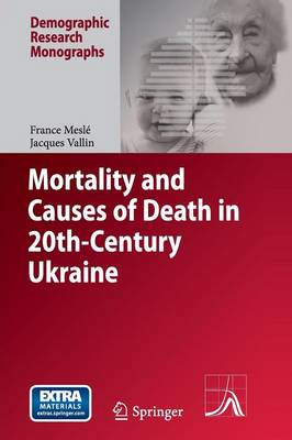 Mortality and Causes of Death in 20th-Century Ukraine - Demographic Research Monographs (Paperback)