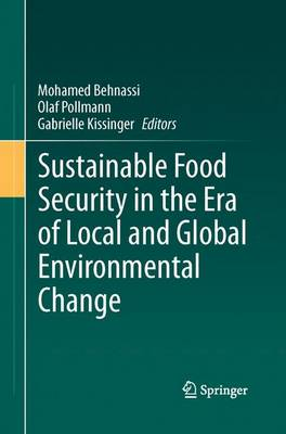 Sustainable Food Security in the Era of Local and Global Environmental Change (Paperback)