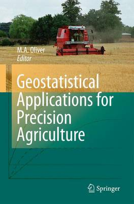 Geostatistical Applications for Precision Agriculture (Paperback)