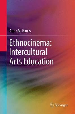 Ethnocinema: Intercultural Arts Education (Paperback)