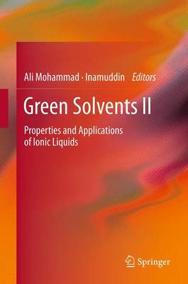 Green Solvents II: Properties and Applications of Ionic Liquids (Paperback)