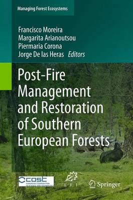 Post-Fire Management and Restoration of Southern European Forests - Managing Forest Ecosystems 24 (Paperback)