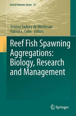 Reef Fish Spawning Aggregations: Biology, Research and Management - Fish & Fisheries Series 35 (Paperback)