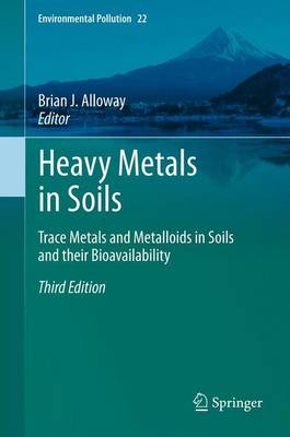 Heavy Metals in Soils: Trace Metals and Metalloids in Soils and their Bioavailability - Environmental Pollution 22 (Paperback)