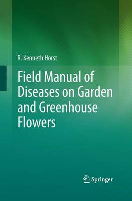 Field Manual of Diseases on Garden and Greenhouse Flowers (Paperback)