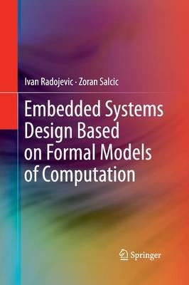 Embedded Systems Design Based on Formal Models of Computation (Paperback)