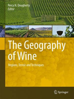 The Geography of Wine: Regions, Terroir and Techniques (Paperback)