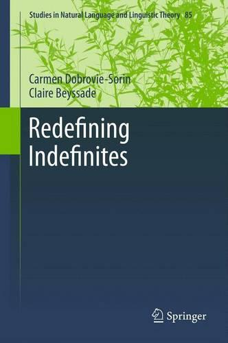 Redefining Indefinites - Studies in Natural Language and Linguistic Theory 85 (Paperback)