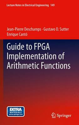 Guide to FPGA Implementation of Arithmetic Functions - Lecture Notes in Electrical Engineering 149 (Paperback)