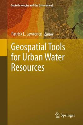 Geospatial Tools for Urban Water Resources - Geotechnologies and the Environment 7 (Paperback)