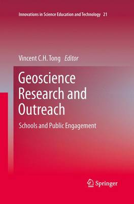Geoscience Research and Outreach: Schools and Public Engagement - Innovations in Science Education and Technology 21 (Paperback)