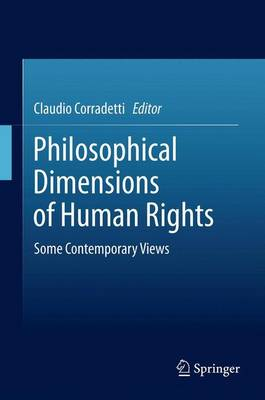 Philosophical Dimensions of Human Rights: Some Contemporary Views (Paperback)