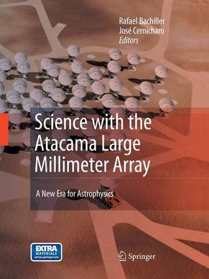 Science with the Atacama Large Millimeter Array:: A New Era for Astrophysics (Paperback)
