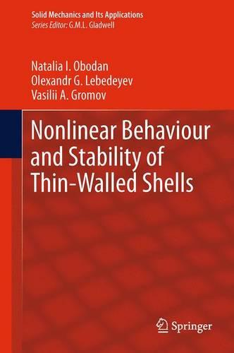 Nonlinear Behaviour and Stability of Thin-Walled Shells - Solid Mechanics and Its Applications 199 (Paperback)