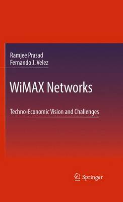 WiMAX Networks: Techno-Economic Vision and Challenges (Paperback)