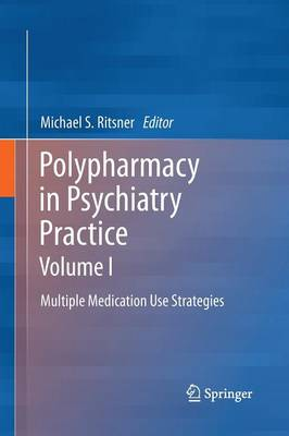 Polypharmacy in Psychiatry Practice, Volume I: Multiple Medication Use Strategies (Paperback)