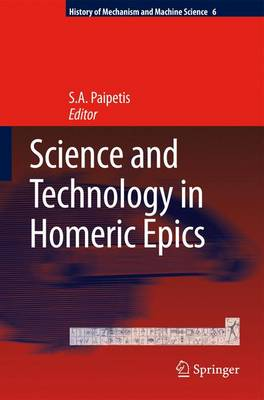 Science and Technology in Homeric Epics - History of Mechanism and Machine Science 6 (Paperback)