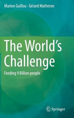 The World's Challenge: Feeding 9 Billion people (Hardback)
