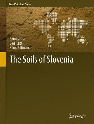 The Soils of Slovenia - World Soils Book Series (Hardback)