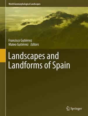 Landscapes and Landforms of Spain - World Geomorphological Landscapes (Hardback)