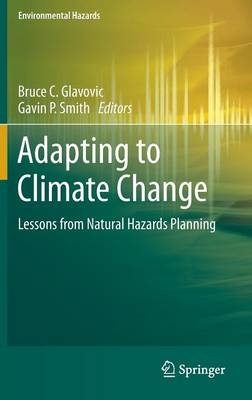 Adapting to Climate Change: Lessons from Natural Hazards Planning - Environmental Hazards (Hardback)