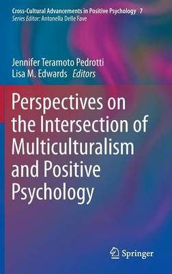 Perspectives on the Intersection of Multiculturalism and Positive Psychology - Cross-Cultural Advancements in Positive Psychology 7 (Hardback)