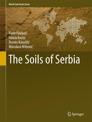 The Soils of Serbia - World Soils Book Series (Hardback)