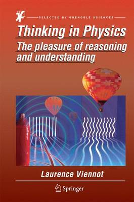 Thinking in Physics: The pleasure of reasoning and understanding (Hardback)
