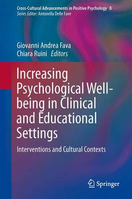 Increasing Psychological Well-being in Clinical and Educational Settings: Interventions and Cultural Contexts - Cross-Cultural Advancements in Positive Psychology 8 (Hardback)