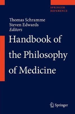 Handbook of the Philosophy of Medicine - Handbook of the Philosophy of Medicine